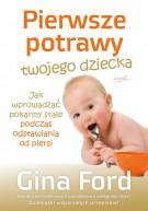 Pierwsze potrawy twojego dziecka - Gina Ford
