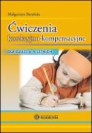 Ćwiczenia korekcyjno-kompensacyjne dla dzieci 6-9-letnich - Małgorzata Barańska